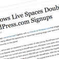 The migration of Windows Live Spaces users to WordPress.com contributed to a doubling of its monthly signups, WordPress.com says in a blog post on November 29 2010.